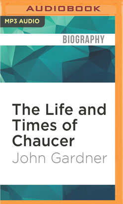 Life and Times of Chaucer, The