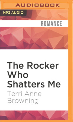 Rocker Who Shatters Me, The