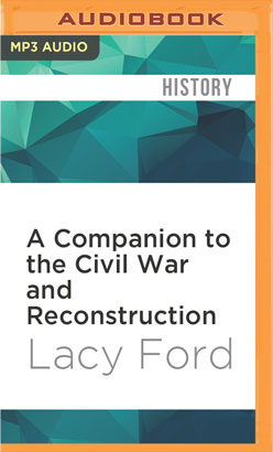 Companion to the Civil War and Reconstruction, A