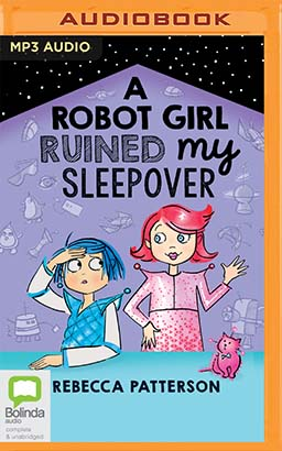 Robot Girl Ruined My Sleepover, A