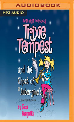 Trixie Tempest and the Ghost of St Aubergines