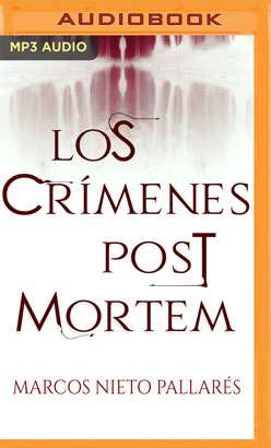 Los crímenes post mortem (Narración en Castellano)