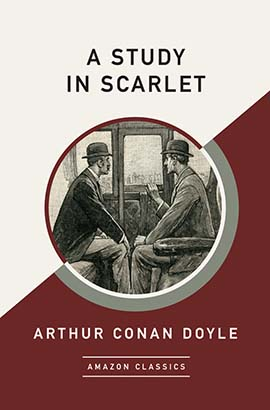 Study in Scarlet (AmazonClassics Edition), A