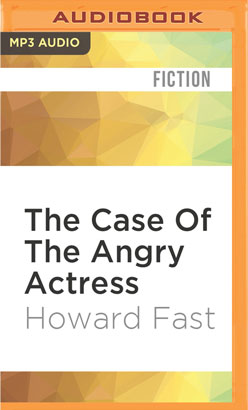 Case Of The Angry Actress, The
