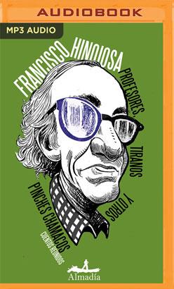 Profesores, tiranos y otros pinches chamacos (Spanish Edition)