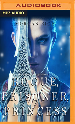 Rogue, Prisoner, Princess