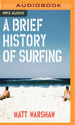 Brief History of Surfing, A
