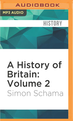 History of Britain: Volume 2, A