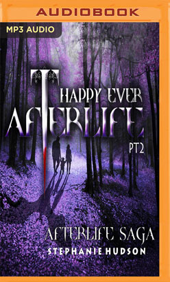Happy Ever Afterlife Part 2