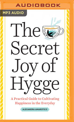 Secret Joy of Hygge, The