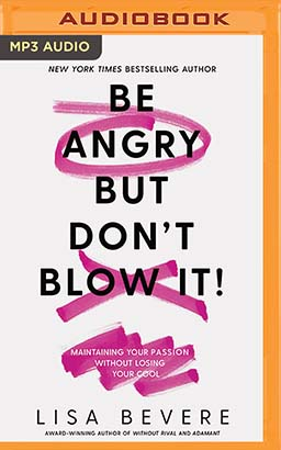 Be Angry, But Don't Blow It