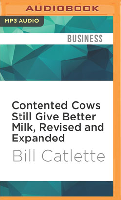 Contented Cows Still Give Better Milk, Revised and Expanded