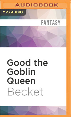 Good the Goblin Queen