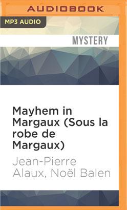 Mayhem in Margaux (Sous la robe de Margaux)