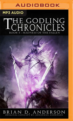 Godling Chronicles: Madness of the Fallen, Book 5, The