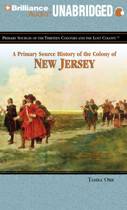 Primary Source History of the Colony of New Jersey, A