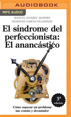 El Síndrome del Perfeccionista: El Anancástico (Narración en Castellano)