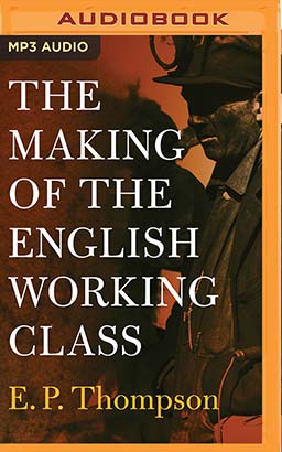 Making of the English Working Class, The