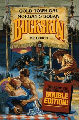 Buckskin Double: Gold Town Gal/Morgan's Squaw