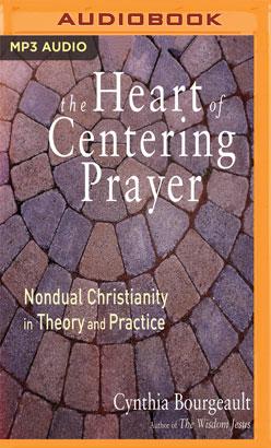 Heart of Centering Prayer, The