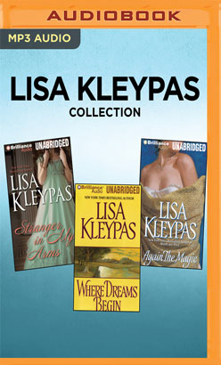 Lisa Kleypas Collection - Stranger in My Arms, Where Dreams Begin, Again the Magic