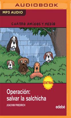 Operacion Salvar La Salchicha