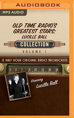 Old-Time Radio's Greatest Stars: Lucille Ball Collection 1