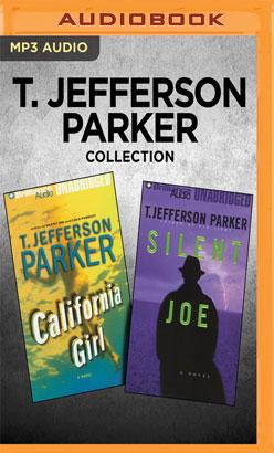 T. Jefferson Parker Collection - California Girl & Silent Joe