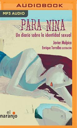 Para Nina. Un diario sobre la identidad sexual