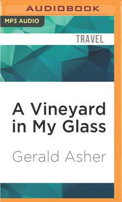 Vineyard in My Glass, A