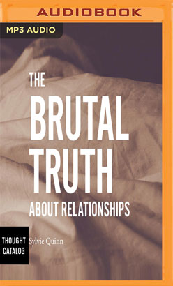 Brutal Truth About Relationships, The