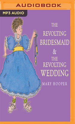 Revolting Bridesmaid & The Revolting Wedding, The
