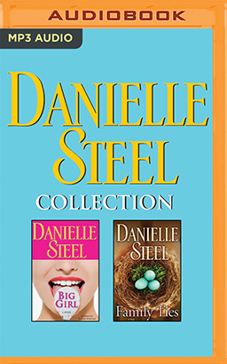 Danielle Steel - Collection: Big Girl & Family Ties