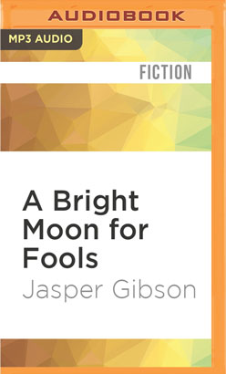 Bright Moon for Fools, A