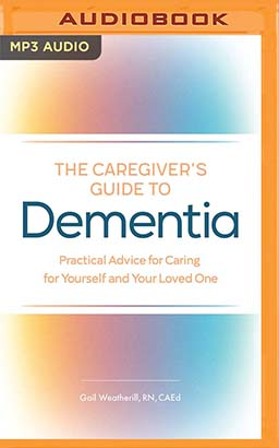 Caregiver's Guide to Dementia, The