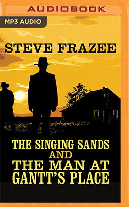 Singing Sands and The Man at Gantt's Place, The