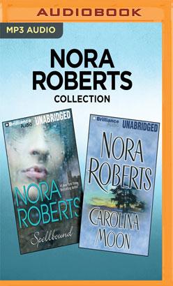 Nora Roberts Collection - Spellbound & Carolina Moon
