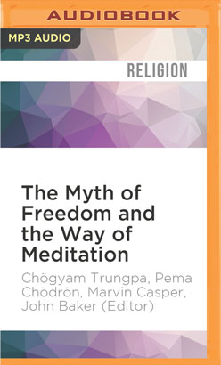 Myth of Freedom and the Way of Meditation, The