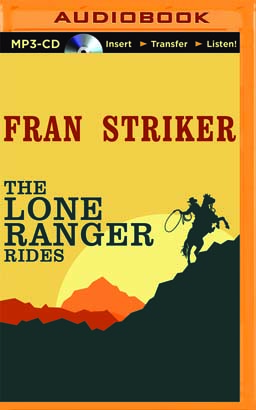 Lone Ranger Rides, The