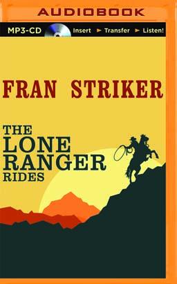 Lone Ranger Rides, The