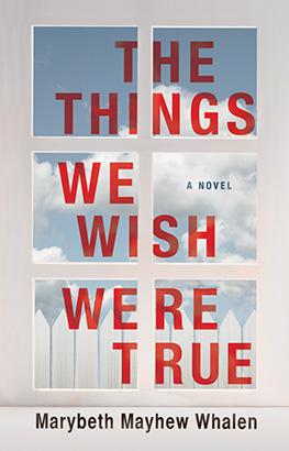 Things We Wish Were True, The
