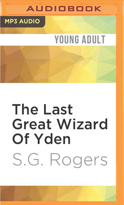 Last Great Wizard Of Yden, The