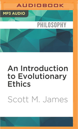 Introduction to Evolutionary Ethics, An