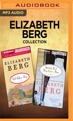 Elizabeth Berg Collection - Talk Before Sleep & Until the Real Thing Comes Along