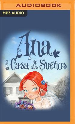 Ana Y La Casa De Sus Sueños (Narración en Castellano)