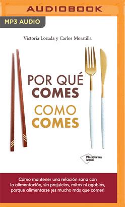 Por qué comes como comes (Narración en Castellano)