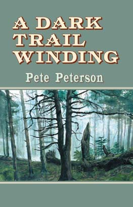 Dark Trail Winding, A